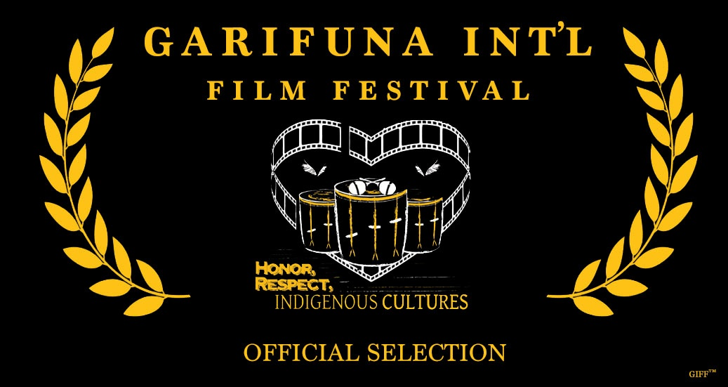 The GARIFUNA INTERNATIONAL INDIGENOUS FESTIVAL OF LOS ANGELES (GIIFF)