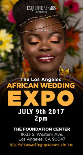 """Exquisite Affairs LLC presents the 'African Wedding Expo Los Angeles"""""""