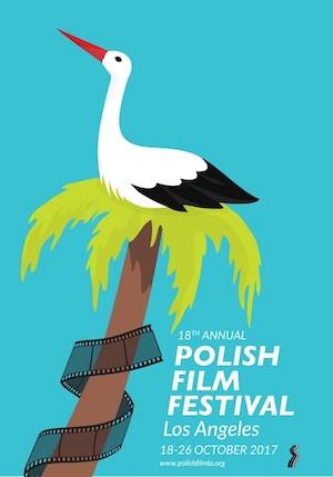18th Annual Polish Film Festival Los Angeles GALA OPENING OF THE FESTIVAL