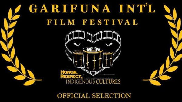 7th ANNUAL GARIFUNA INTERNATIONAL INDIGENOUS FILM FESTIVAL TO COMMENCE MAY 25 – JUNE 3