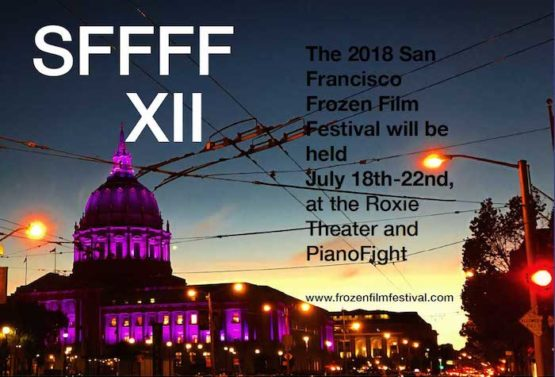 San Francisco Frozen Film Festival to celebrate 12th Anniversary with film collections, artists and local musicians July 18 - 22