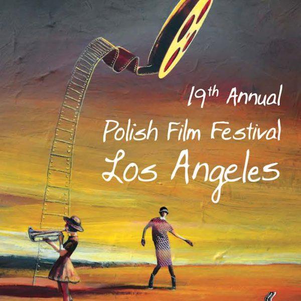 The 19th Annual Polish Film Festival Los Angeles 2018