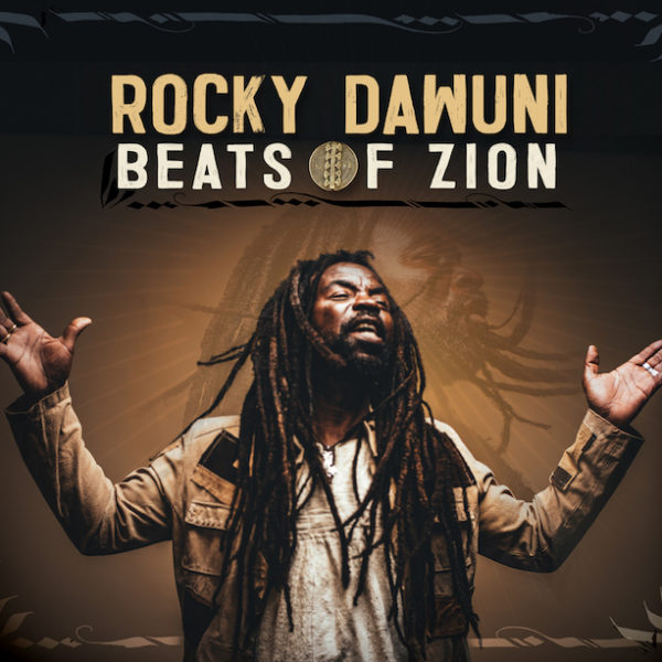 ROCKY DAWUNI NEW ALBUM BEATS OF ZION DROPS TODAY THROUGH SIX DEGREES DISTRIBUTION
