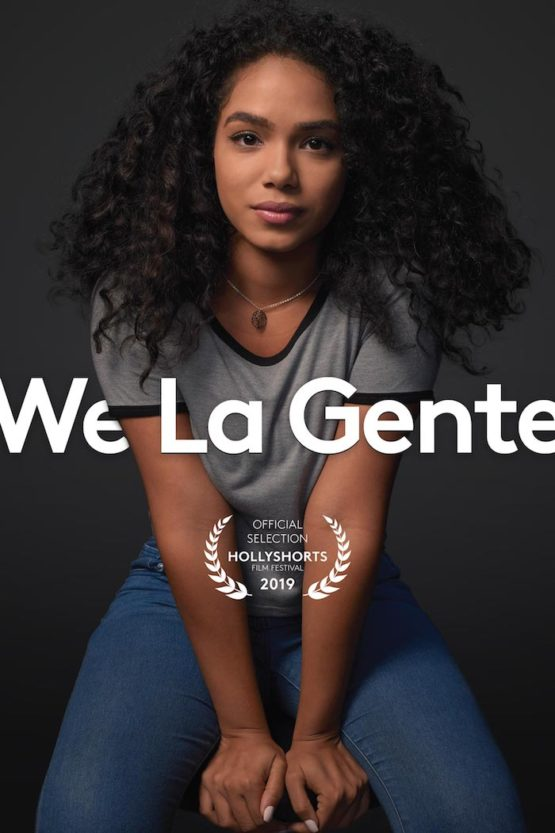 Powerful Immigration Documentary #WeLaGente To Screen at the 2019 HollyShorts Film Festival in Hollywood