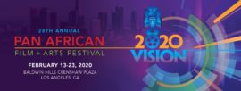 "THE 28TH ANNUAL PAN AFRICAN FILM FESTIVAL(PAFF) OPENS IT'S ""CALL FOR ENTRIES"""